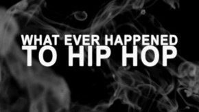 Watch: What Ever Happened to Hip Hop (Documentary)